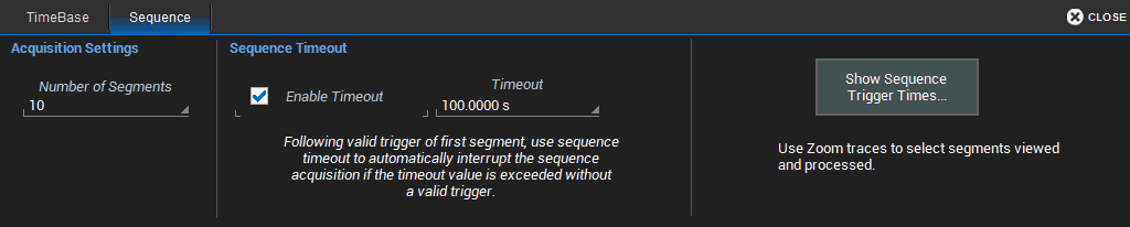 Operator's Manual SET UP SEQUENCE MODE When setting up Sequence Mode, you define the number of fixed-size segments acquired in single-shot mode (see the instrument specifications for the limits).