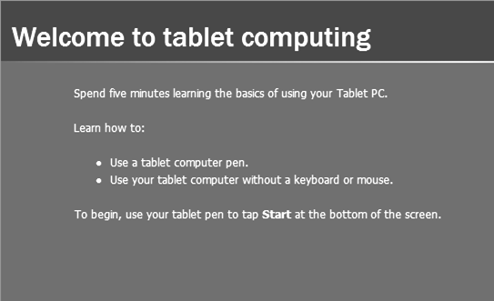 Tablet PC Tutorials on Your Machine One of the first skills to learn is the use of the pen.