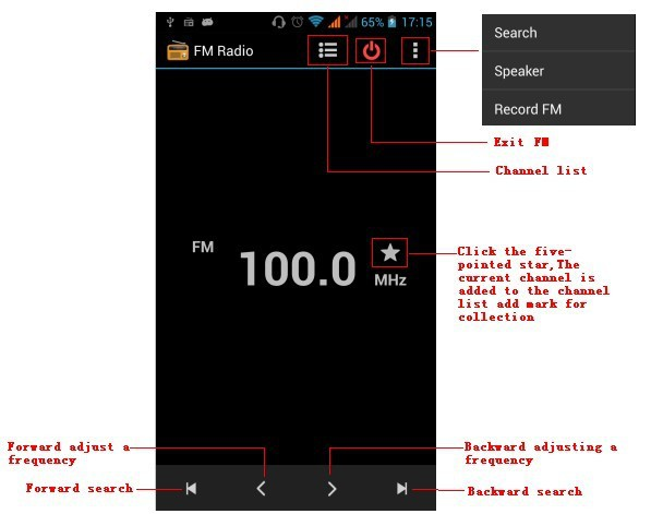 17.FM Radio FM Radio Through this program, you may listen to FM radio on the device, FM radio use the wired headset as an antenna to receive signals, before opening this program,you can install the