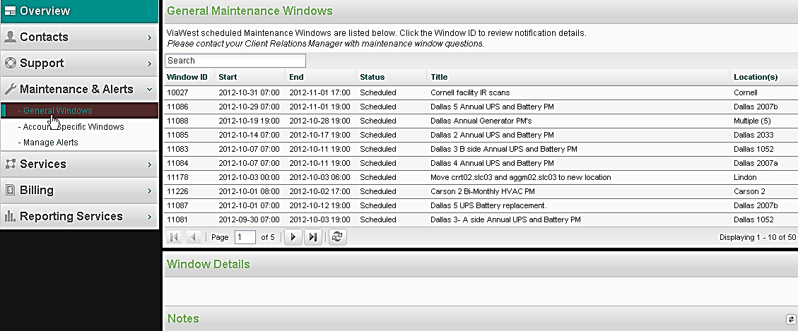 MAINTENANCE AND ALERTS These scheduled periodic maintenance functions allow you to: View Mwindows maintenance windows notifications scheduled in response to events impacting multiple clients.