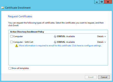 GEMS Prerequisites 7. If you chose a regular Computer certificate request, click Enroll and you re done.