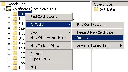 Configuring GEMS Services 7. Launch import of the trusted root certificate by expanding Certificates (Local Computer) in the panel on the left, then right-clicking Personal > All Tasks > Import. 8.