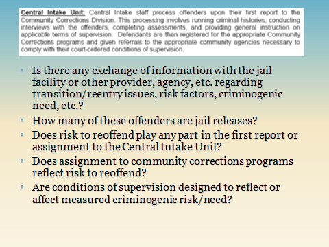 7 CIU Responses There isn t exchange of information with the jail facility or other provider, agency, etc. regarding transition/reentry issues, risk factors, criminogenic need, etc.