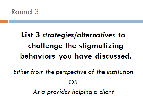 Slide purpose: To introduce round 2 of the 3D exercise. Ask participants to brainstorm different ways in which drug users may respond to the different stigma and discrimination discussed in Round 1.