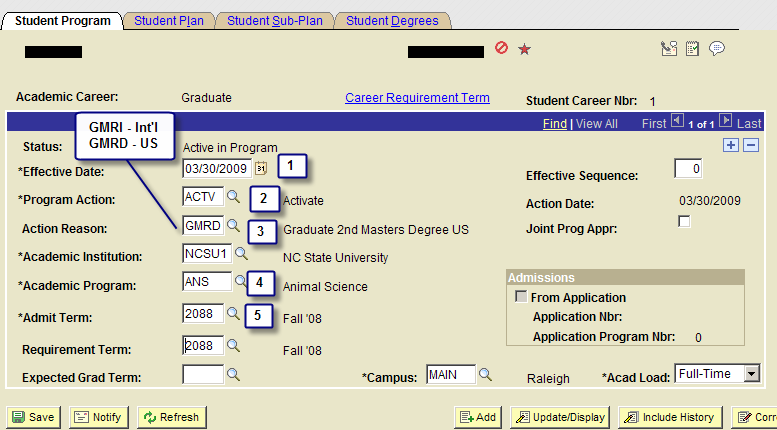 ID will default set from information you previously entered Academic Career = Graduate Student Career Nbr - Enter 1 (or the next highest number from the default set number) Click to update.