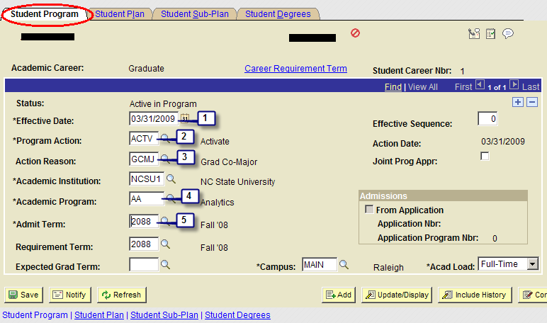ID will default set from information you previously entered For Academic Career, choose Graduate from menu For Student Career No.