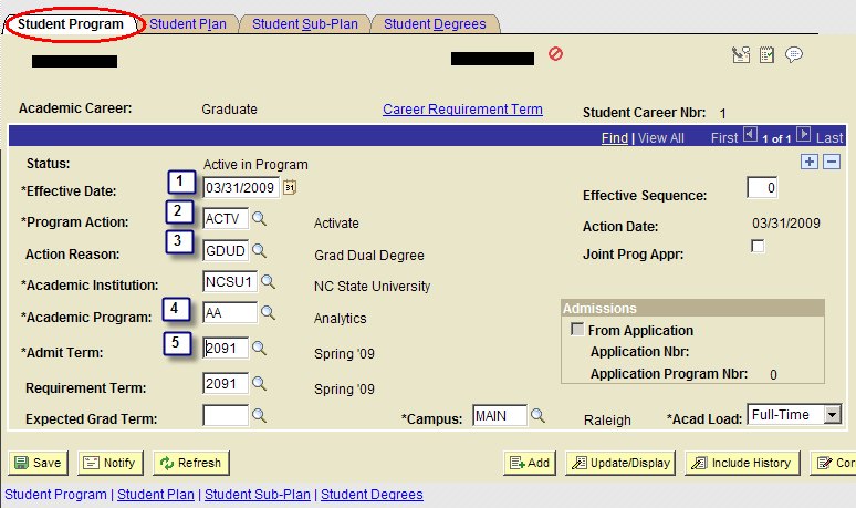 ID will default set from information you previously entered Academic Career = Graduate Student Career Nbr - Enter 1 (or the next highest number from the default set number) Press to update Step 2 On