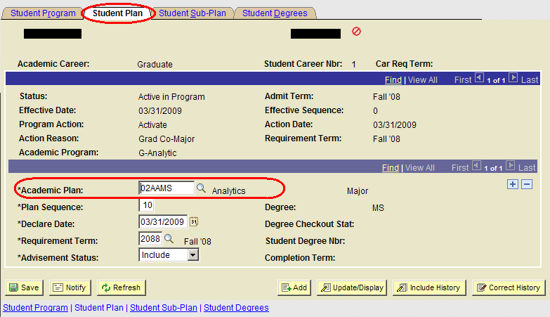 1. Academic Plan - Choose new one from menu (To reduce the number of choices in the menu, enter the College Number in the search field first.) 2.