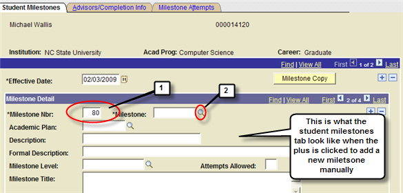 Adding New Milestones Individually Page Steps Student Milestones Step 1 Step 2 Page Steps Add a new effective dated row on the Student Milestones tab.