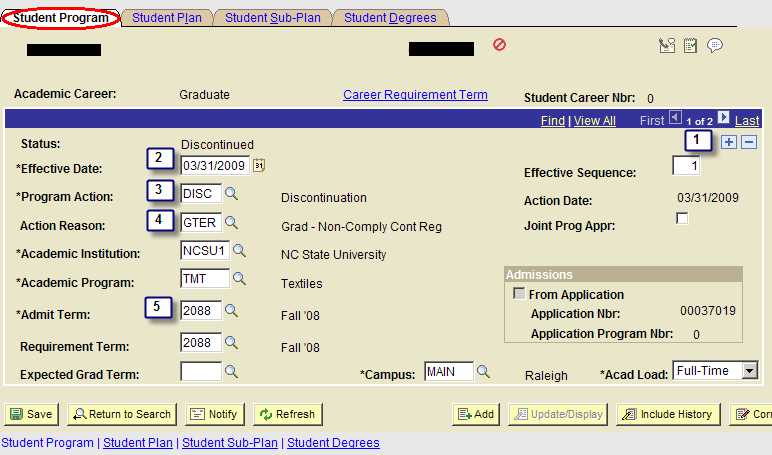 Navigation Procedures Main Menu > Student Information System > Records and Enrollment > Career and Program Information > Student Program/Plan Note that if student is active in more than one program,