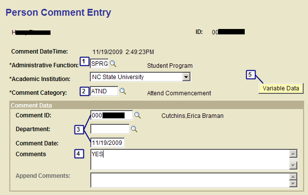 Click on the row you wish to view. Tab Name Add a New Value Used to add a new comment. Step 1 1. Administrative Function= SPRG (Student Program) 2.
