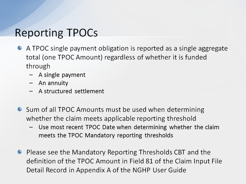 A TPOC single payment obligation is reported as a single aggregate total (one TPOC Amount) regardless of whether it is funded through a single payment, an annuity or a structured settlement.