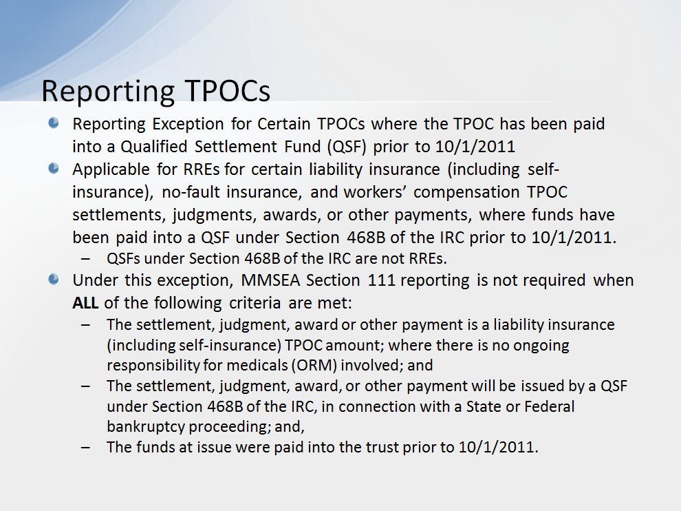 There is a reporting exception for certain TPOCs where the TPOC has been paid into a Qualified Settlement Fund (QSF) prior to 10/1/2011.