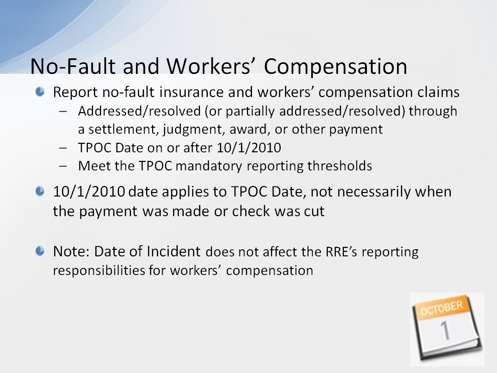 RREs must report on no-fault insurance and workers compensation claims, where the injured party is/was a Medicare beneficiary, that are addressed/resolved (or partially addressed/resolved) through a