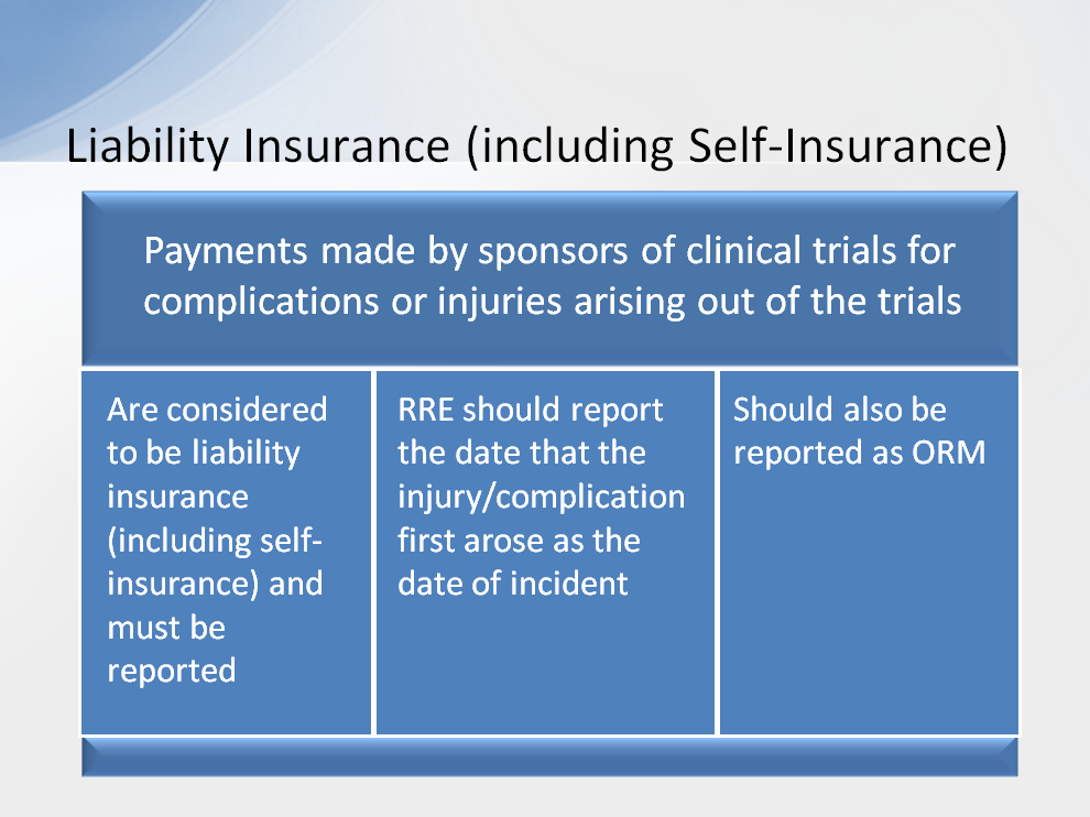 When payments are made by sponsors of clinical trials for complications or injuries arising out of the trials, such payments are considered to be payments by liability insurance (including