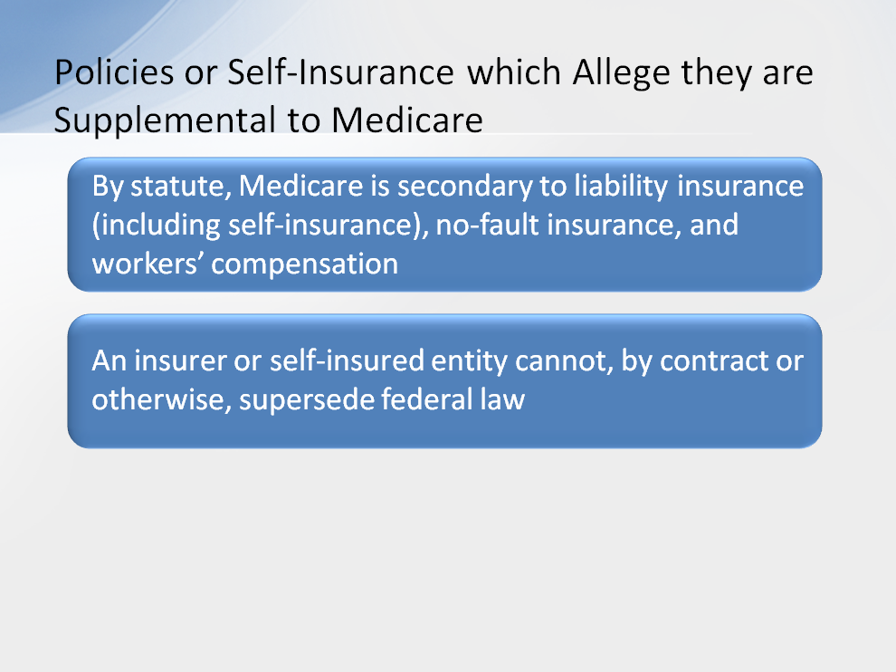 By statute, Medicare is secondary to liability insurance (including self-insurance), nofault insurance, and