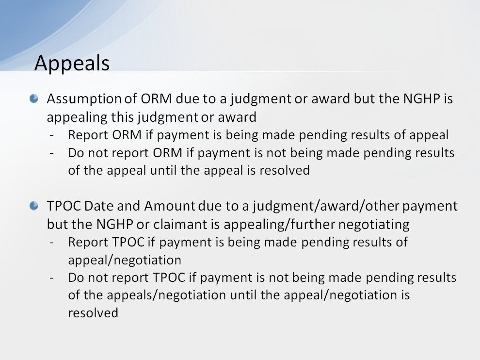 RREs must report ORM and/or TPOC information for claims involving appeals in the following situations: If there is an assumption of ORM due to a judgment or award but the liability insurance