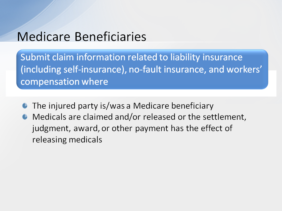 Information is to be reported for claims related to liability insurance (including selfinsurance), no-fault insurance, and workers compensation where the injured party