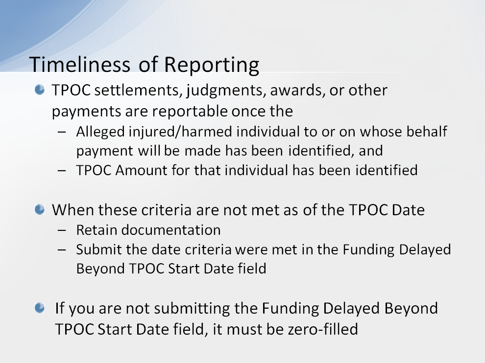 TPOC settlements, judgments, awards, or other payments are reportable once the following criteria are met: the alleged injured/harmed individual to or on whose behalf payment will be made has been