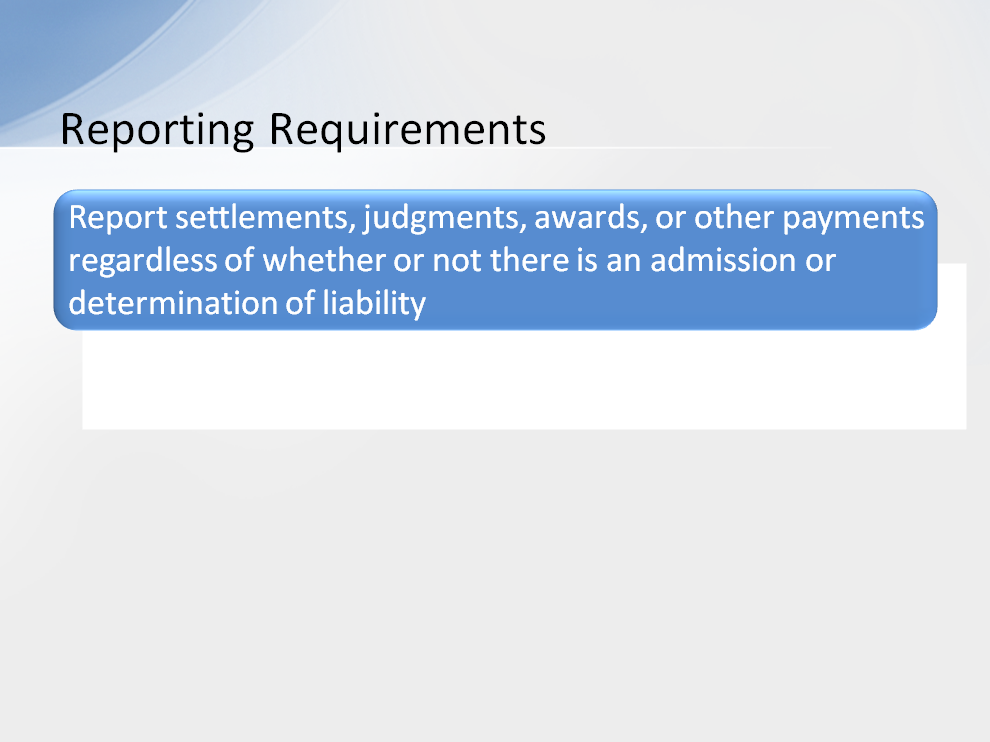 RREs must report settlements, judgments, awards, or other payments regardless of whether or not there is an