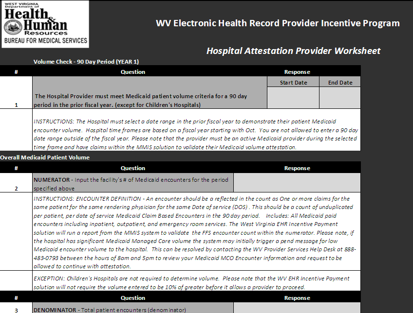 2.4 Eligible Hospital Attestation Workbook Medicaid Volume Information The sixth, seventh, and eighth page of the workbook requests from the hospital provider the Medicaid Volume requirements for the