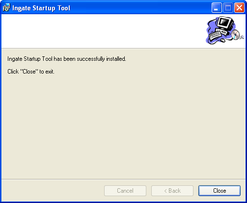 8. Once the installation is complete, select Close. Now the Startup Tool can be used.