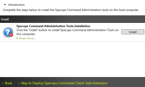 Install the Administration Tools The Administration Tools consist of two components: the Specops Configuration Tool, and the Group Policy Editor snap-in.