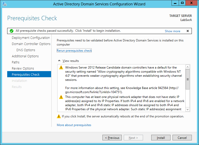 DOMAIN CONTROLLER OPTIONS The Global Catalog (GC) and Read Only Domain Controller (RODC) options are unavailable because the first domain controller in a new forest must be a Global Catalog server,