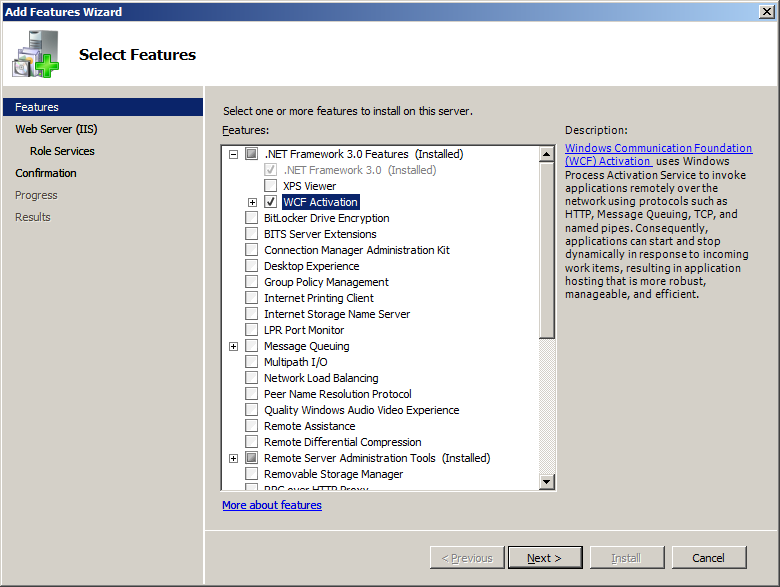 17. The Select Features screen appears. Select.NET Framework 3.0 Features (For Windows Server 2008 R2,.NET Framework 3.5.1 Features ) and check the WCF Activation checkbox. 18.