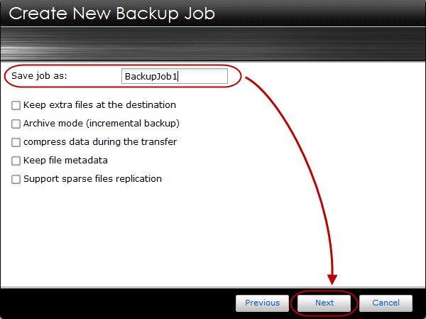 STEP 7 Enter a name for the backup job into the [Save job as:] field and click [Next]. Note: Here you will also see additional checkboxes for a variety of backup options.