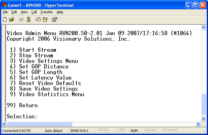 AVN200 User s Manual Chapter 6 Using the Console Menus 6.2 Video Admin Menu 1) Start Stream starts the AVN200 stream with stored values.