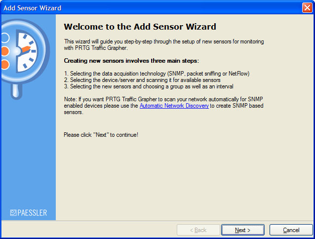 Adding New Sensors using the Add Sensor Wizard Adding new sensors in PRTG Traffic Grapher is easy.