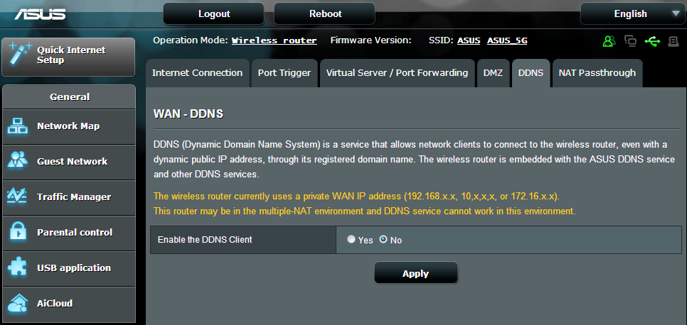 4.3.5 DDNS Setting up DDNS (Dynamic DNS) allows you to access the router from outside your network through the provided ASUS DDNS Service or another DDNS service. To set up DDNS: 1.