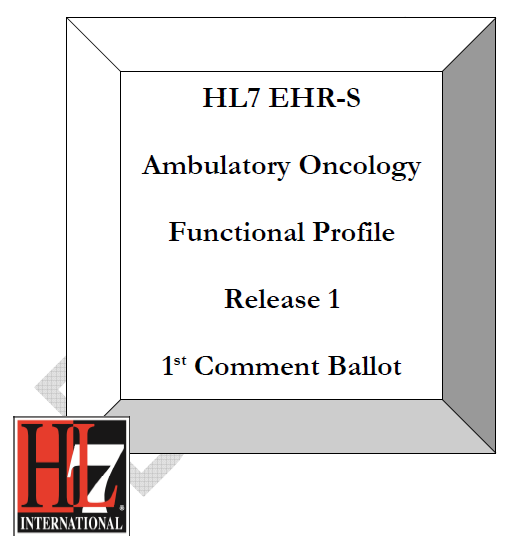 Cancer Electronic Health Record (caehr) Project Aimed to develop an Ambulatory Oncology Functional Profile to be conformant with HL7 EHR-S