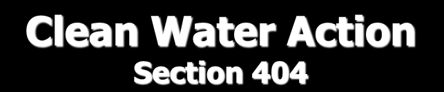 Clean Water Action Section 404 authorizes the Secretary of the Army, acting through the Chief of Engineers, to issue permits, after notice and opportunity