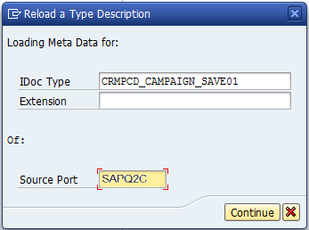 How to Configure Integration between SAP CRM and SAP Cloud for Customer using SAP PI 30 3.5 Load Metadata for IDoc Adapter 1.