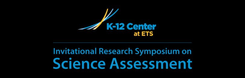 The Center for K 12 Assessment & Performance Management at ETS creates timely events where conversations regarding new assessment challenges can take place, and publishes and disseminates the best