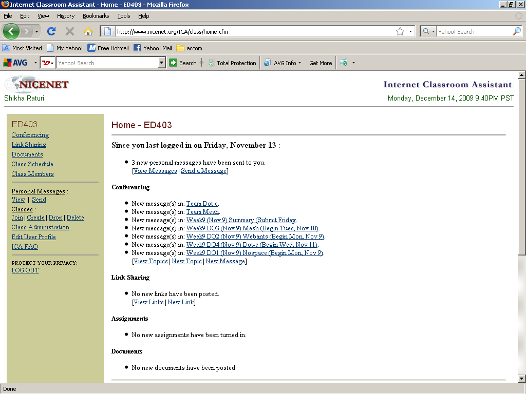 Figure 3: Moodle homepage later switched to Nicenet homepage for EDElearn Semester II The study aimed at 140 learners from these three courses, but due to some drop outs from the course and some who