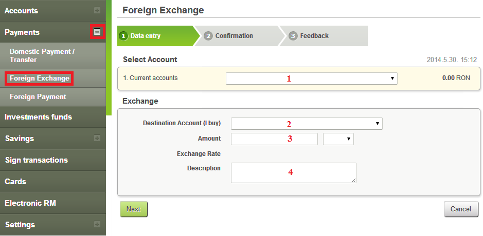 1. Select the account from which you want to initiate the foreign exchange (the account with the currency you want to sell) 2.