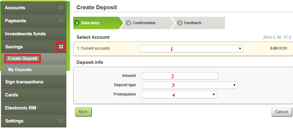 3.5.2. Closing deposits At the Savings menu click the + sign and then select the My Deposits option. You will find the list of deposits in the mid-section of the page. 1.