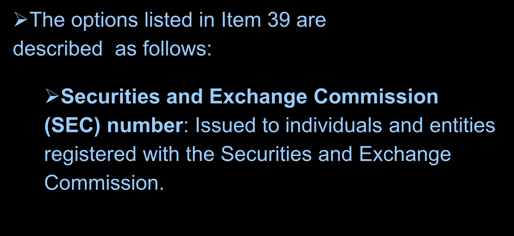 Financial Institution Identification The options listed in Item 39 are described as follows: Securities and Exchange