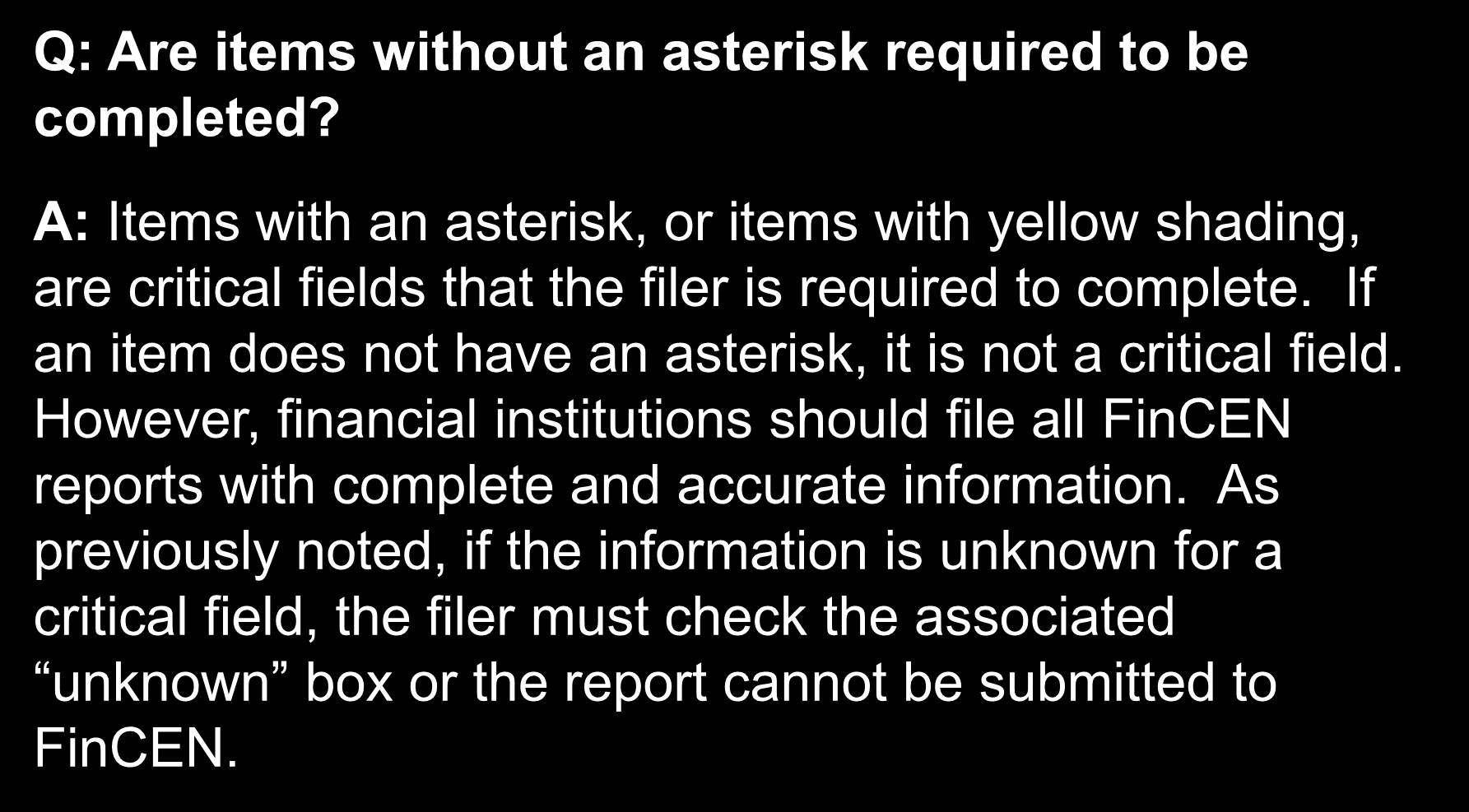 Frequently Asked Questions Q: Are items without an asterisk required to be completed?