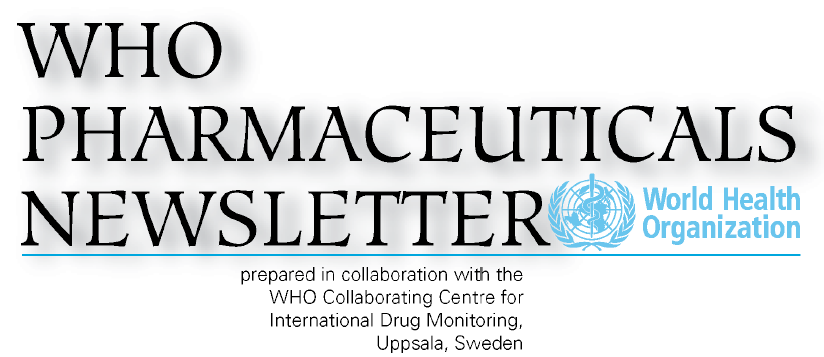 prepared in collaboration with the WHO Collaborating Centre for International Drug Monitoring, Uppsala, Sweden The aim of of the Newsletter is is to to disseminate information on on the the safety