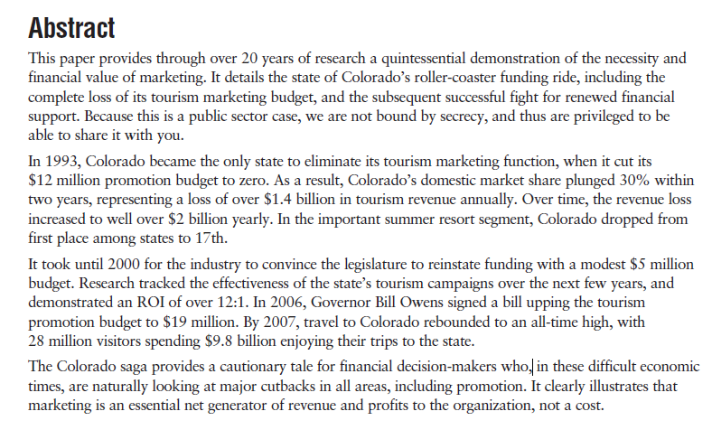 Longwoods International What Happens if You Stop Marketing? The Rise and Fall of Colorado Tourism. Critics have argued that San Diego can sell itself. In today s world, no product sells itself.