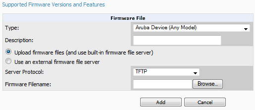 Figure 27 Device Setup > Upload Firmware and Files > Add Page Illustration 3. Select the Supported Firmware Versions and Features link to view supported firmware versions.