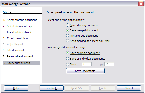 Step 8: Save, print or send You have now completed the mail merge process. The last step is to do something with it.