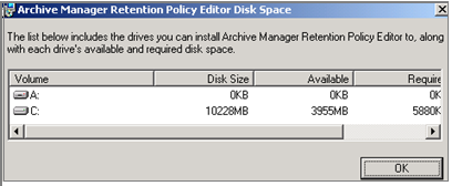 Quest Archive Manager To see the drives to which you can install the Retention Policy Editor, and each drive's available and required disk space, click the Disk Cost button, and then the OK button to
