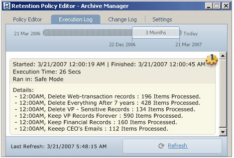 Retention Policy Editor Functions When the time specified for the Delete Policy is over, the messages are deleted from the indicated containers, and are completely removed from the Archive Manager