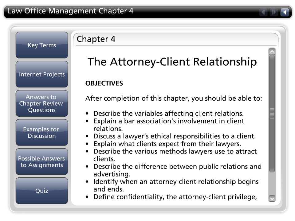 Law Office Management Chapter 4 Chapter 4 Tab Text OBJECTIVES The Attorney-Client Relationship After completion of this chapter, you should be able to: Describe the variables affecting client
