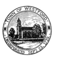 TOWN OF WESTFORD OFFICE OF THE TOWN MANAGER TOWN HALL 55 Main Street WESTFORD, MA 01886 Telephone (978) 692-5501 Fax (978) 399-2557 WELCOME FROM THE TOWN MANAGER Dear Entrepreneur: Preparing for the